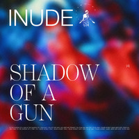 Inude - Shadow Of A Gun