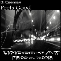Dj Csemak - Feels Good