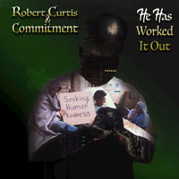 Robert Curtis featuring Commitment - He Has Worked It Out