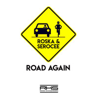 Roska & Serocee - Road Again (Explicit)
