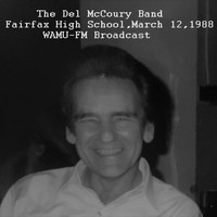 The Del McCoury Band - Live At Fairfax High School, March 12th 1988 WAMU-FM Broadcast (Remastered)