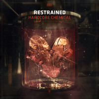 Restrained - Hardcore Chemical