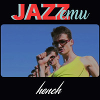 Jazz Emu - Hench