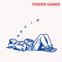 Tender Games - Movin'