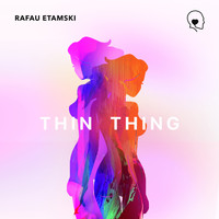 Rafau Etamski - Thin Thing