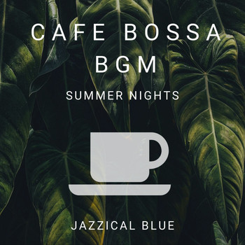 Jazzical Blue - Cafe Bossa BGM - Summer Nights