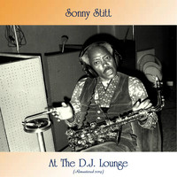 Sonny Stitt - At The D.J. Lounge (Remastered 2019)