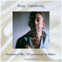 Serge Gainsbourg - Intoxicated Man / Requiem pour un twister (All Tracks Remastered)