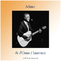Adamo - Si J'Osais / Laurence (All Tracks Remastered)