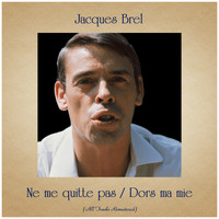 Jacques Brel - Ne me quitte pas / Dors ma mie (All Tracks Remastered)
