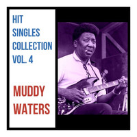 Muddy Waters - Hit Singles Collection, Vol. 4