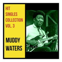 Muddy Waters - Hit Singles Collection, Vol. 3