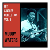 Muddy Waters - Hit Singles Collection, Vol. 2
