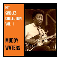 Muddy Waters - Hit Singles Collection, Vol. 1
