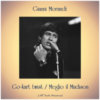 Gianni Morandi - Go-kart twist / Meglio il Madison (All Tracks Remastered)