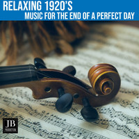 Al Goodman - Relaxing 1920'S Music For The End Of A Perfect Day