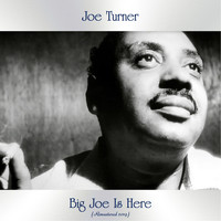 Joe Turner - Big Joe Is Here (Remastered 2019)
