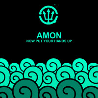 Amon - Now Put your hands up
