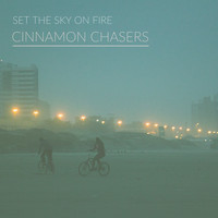 Cinnamon Chasers - Set the Sky on Fire