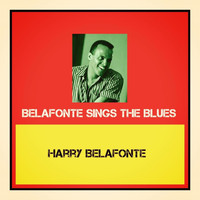 Harry Belafonte - Belafonte Sings the Blues (Explicit)