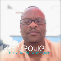 Ken Powe - Hurry up This Way Again