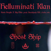 HK Helluminati Klan, Resto Sveglio & Big Mike - Ghost Ship