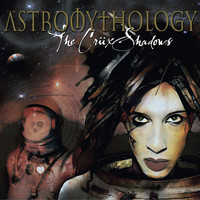 The Crüxshadows - Astromythology
