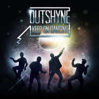 Outshyne - Keep on Dancing
