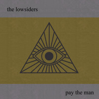 The Lowsiders - Pay the Man