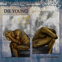 Die Young [TX] - Defective Machines