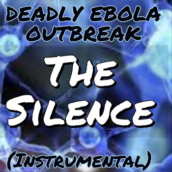 Deadly Ebola Outbreak - The Silence (Instrumental)