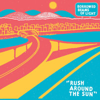 Borrowed Beams of Light - Rush Around the Sun
