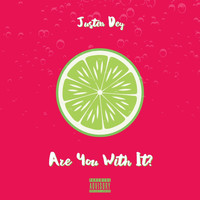 Justin Dey - Are You with It? (Explicit)
