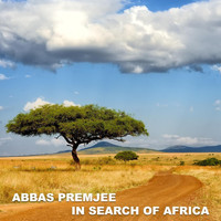 Abbas Premjee - In Search of Africa