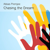 Abbas Premjee - Chasing the Dream