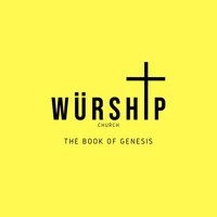 Würship Church - The Book of Genesis