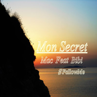 MAC - Mon Secret (#FollowMe)