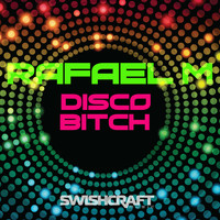 Rafael M - Disco Bitch