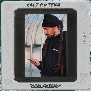 Cali P & TEKA - Girlfriend