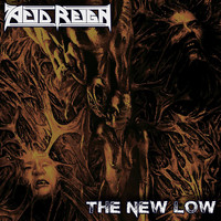 Acid Reign - The New Low (Explicit)