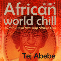 Tej Abebe - African World Chill: Volume 2