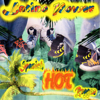 Various Artists - Latino Power Spanish Hot Reggae