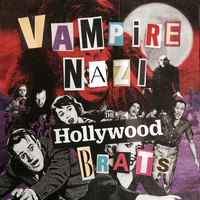 The Hollywood Brats - Vampire Nazi (Explicit)