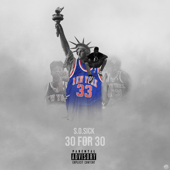 S.o.Sick - 30 for 30 (Explicit)