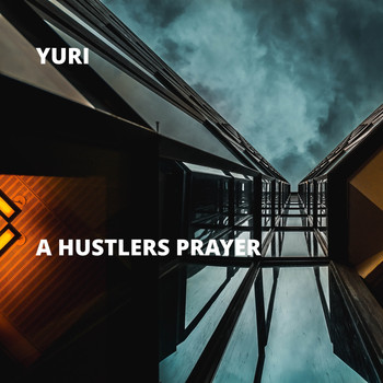 Yuri - A Hustlers Prayer