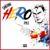 Santana - Hero (feat. PMX) (Explicit)