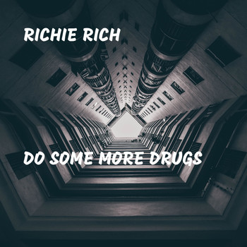Richie Rich - Do Some More Drugs