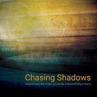 London Male Choir / Edward-Rhys Harry / Gary Beecher / Harry Bell - Chasing Shadows