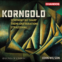 Sinfonia of London / John Wilson - Korngold: Works for Orchestra