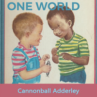 Cannonball Adderley - One World